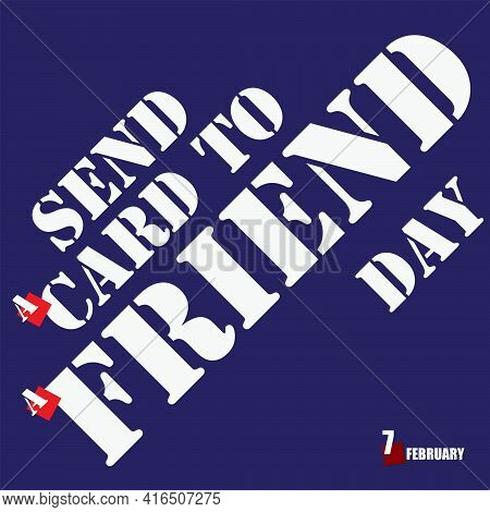 A Day In February Dedicated To Friendship - Send A Card To A Friend Day