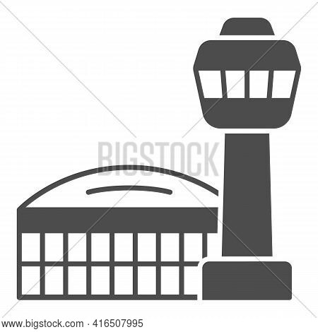 Airport Building And Observation Tower Solid Icon, Airlines Concept, Airport Vector Sign On White Ba