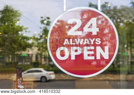 24 Hours Always Open Sign In Front Of The Coffee Shop Cafe Or Co-working Space In The Town. 24 Hours