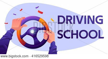 Driving School Cartoon Banner With Driver Hands On Car Steering Wheel And Confetti Falling. Auto Les