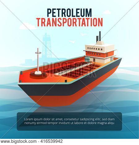 Petroleum Industry Products Transporting Tanker With Oil Deep Water Drilling Platform On Background