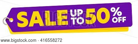 Sale Up To 50 Percent Off Special Offer Tag Label. Bright Discount Badge Template With Half Price Cl