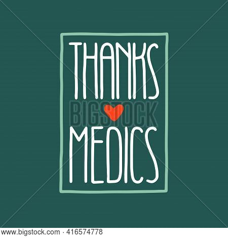 Lettering Thanks Medics, Greeting Card With A Heart.
