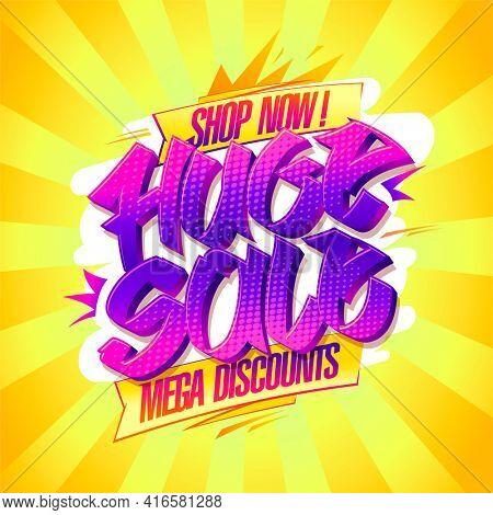 Huge sale, mega discounts, shop now poster design template, rasterized version