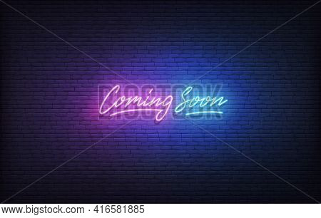 Coming Soon Neon Sign. Glowing Neon Lettering Coming Soon Template