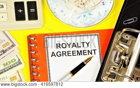 Royalty Agreement. Text Label On The Planning Folder. License Fee, Monetary Compensation, For The Us