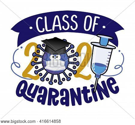 Congratulations Graduates Class of 2021 - Kawaii coronavirus with graduation hat and vaccine. Vector illustration of a graduating class of 2021. Good for t-shirts, yearbook. funny illustartion.