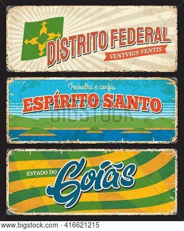 Brazil Goias, Espirito Santo And Distrito Federal Provinces Vector Grunge Rusty Plates. Brasil Estad