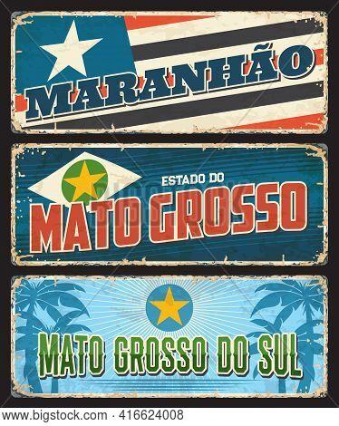 Brazil Maranhao, Mato Grosso Do Sul, Brazilian States Vector Rusty Tin Metal Plate And Ge Signs . La