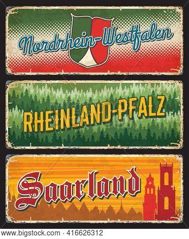 Germany Saarland, Nordrhein Westfalien And Rheinland Pfalz Metal Plates And Vector Rusty Tine Signs.
