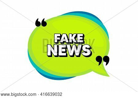 Fake News Symbol. Speech Bubble Banner With Quotes. Media Newspaper Sign. Daily Information. Thought