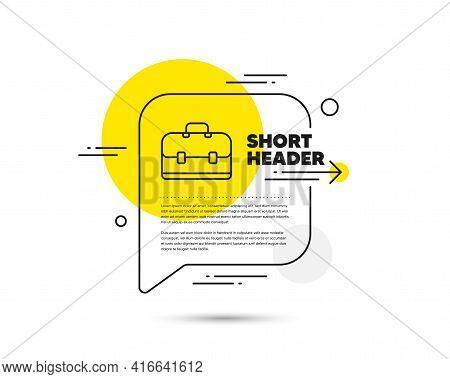 Business Case Line Icon. Speech Bubble Vector Concept. Portfolio Symbol. Diplomat Sign. Portfolio Li