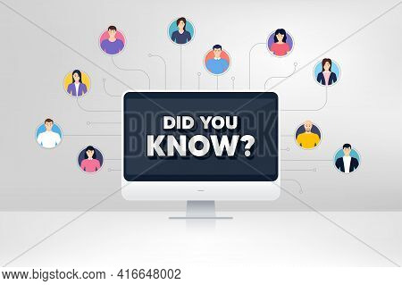 Did You Know. Remote Team Work Conference. Special Offer Question Sign. Interesting Facts Symbol. On