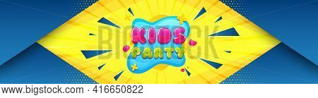 Kids Party Sticker. Abstract Background With Offer Message. Fun Playing Zone Banner. Children Games
