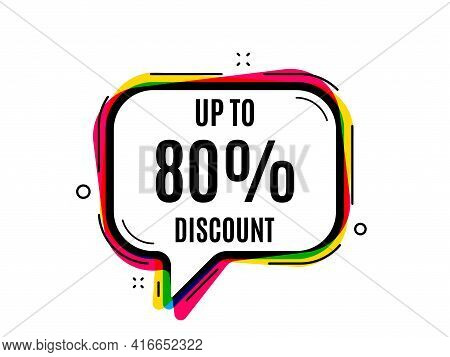 Up To 80 Percent Discount. Speech Bubble Vector Banner. Sale Offer Price Sign. Special Offer Symbol.