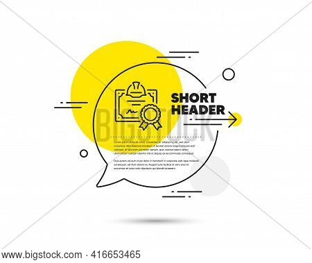 Engineering Certificate Line Icon. Speech Bubble Vector Concept. Technical Documentation Sign. Const