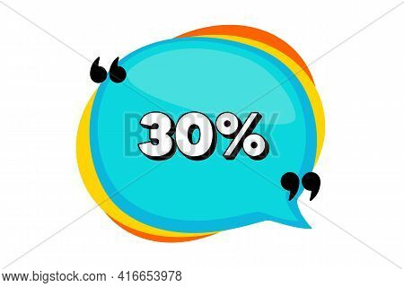 30 Percent Off Sale. Blue Speech Bubble Banner With Quotes. Discount Offer Price Sign. Special Offer