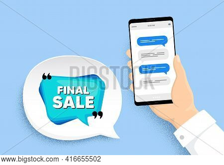 Final Sale Banner. Hand Holding Phone With Chat Messages. Discount Sticker Bubble. Coupon Tag Icon.