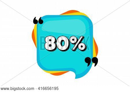 80 Percent Off Sale. Blue Speech Bubble Banner With Quotes. Discount Offer Price Sign. Special Offer