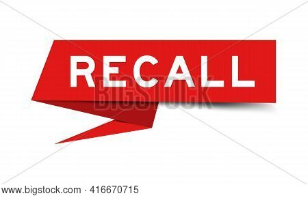 Paper Speech Banner With Word Recall In Red Color On White Background (vector)