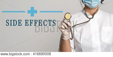 Side Effects - Concept Of Text On Gray Background. Nearby Is A Cropped View Of Doctor In White Coat,