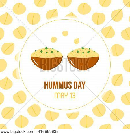 National Hummus Day Vector Greeting Card, Illustration With Cute Cartoon Style Bowl Of Hummus And Ch
