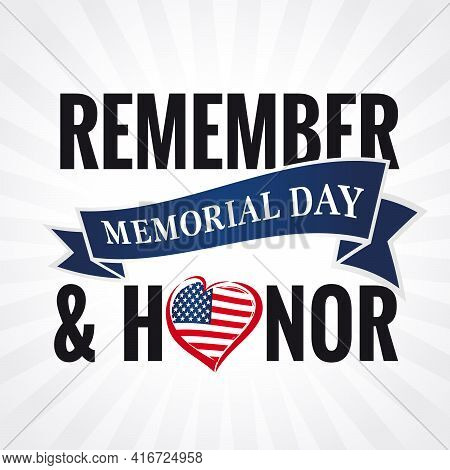 Memorial Day, Remember & Honor Lettering With Heart And Beams On Background. Celebration Design For