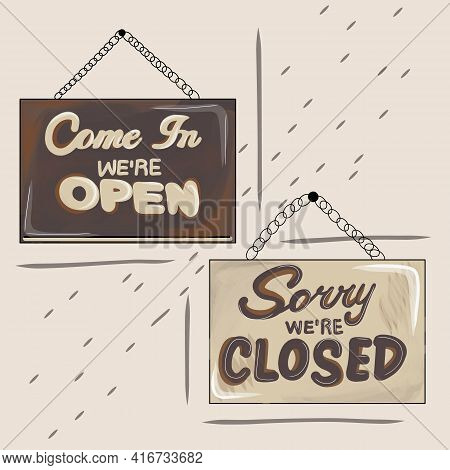 Creative Vector Illustration Sign - Sorry We Are Closed, Come In, We Are Open Background. Art Design