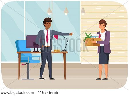 Girl Hears About Dismissal From Work. Woman With Box Of Belongings. Angry Male Boss Fires Employee