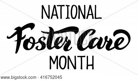 National Foster Care Month - Vector Illustration Isolated On White Background. Hand Draw Lettering F