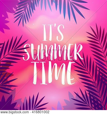 Summer Party Poster With Palm Leaf And Lettering Its Summer Time. Vector Poster Template