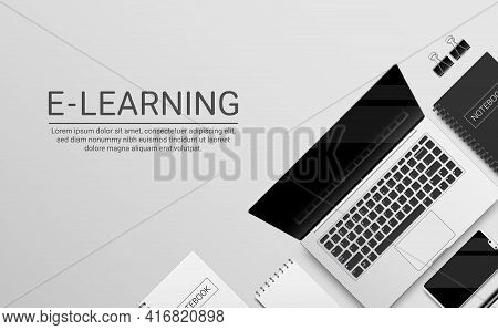 E-learning Online School Vector Banner Design. E-learning Text In White Background With Laptop And P