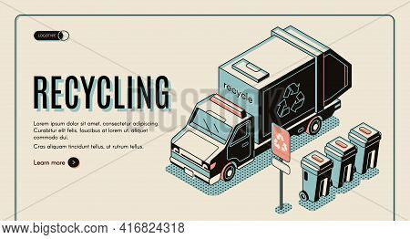Garbage Recycling Banner With Litter Collector Or Refuse Truck Standing Near Rubbish Bins, Waste Sor