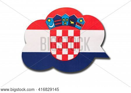 3d Speech Bubble With Croatia National Flag Isolated On White Background. Speak And Learn Croatian L