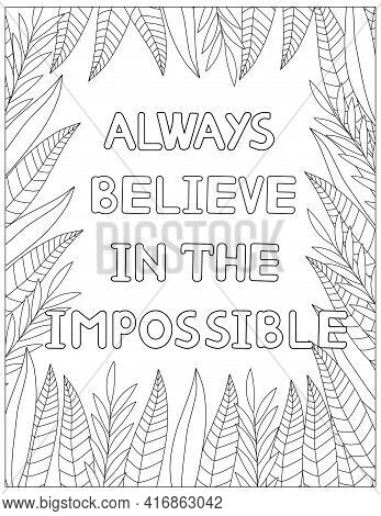 Always Believe In The Impossible. Quote Coloring Page. Affirmation Coloring. Vector Illustration.