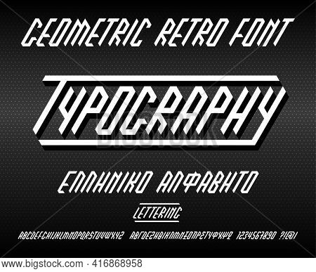 Geometric Retro Font With Capitals English And Greek Alphabets With Sharp Shape. Hand Lettering Lett