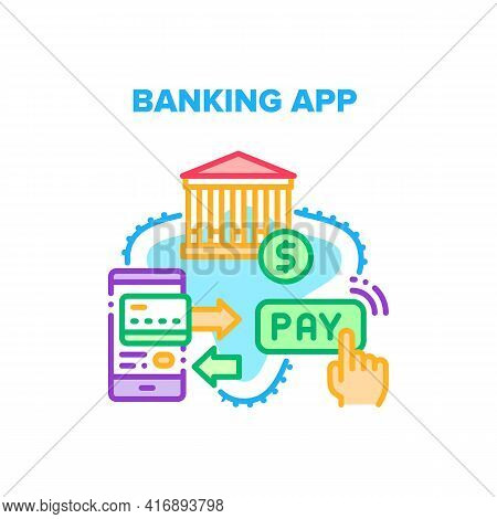Banking App Vector Icon Concept. Banking App For Monitoring Financial Wealth, Make Payment Or Gettin