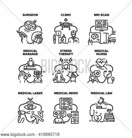Medical Clinic Set Icons Vector Illustrations. Medical Nurse Massage And Law Advocate, Laser And Mri