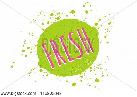 Vector Illustration Of Lime With Text Of Fresh. Vector Juicy Lime In Grunge Style.