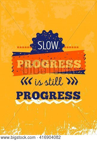 Progress Quote, Motivational Design.typography Social Poster, Banner. Vector Background.