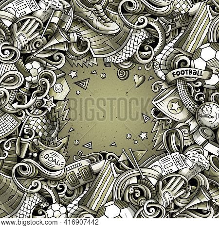 Cartoon Vector Doodles Soccer Frame. Monochrome, Detailed, With Lots Of Objects Background. All Obje