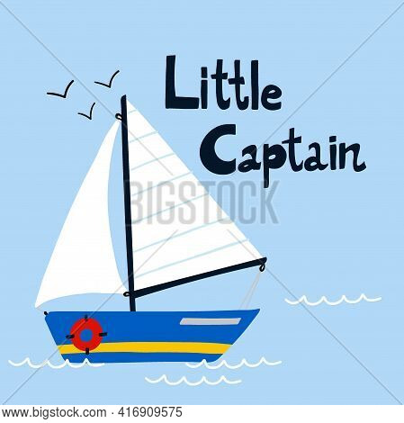 Sailing Yacht Poster. Cartoon Hand Drawn Colorful Sail Childish Print Or Card With Lettering, Water