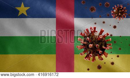 3D, Flu Coronavirus Floating Over Central African Flag. Central Africa And Pandemic Covid 19
