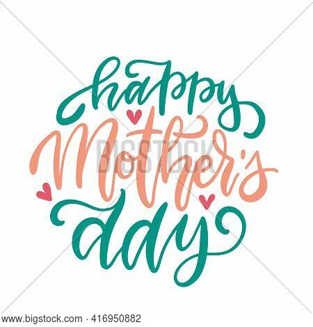 Happy Mothers Day - Elegant Lettering Concept In Round Shape. Calligraphy Vector Text Background For