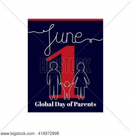 Calendar Sheet, Vector Illustration On The Theme Of Global Day Of Parents. June 1. Decorated With A
