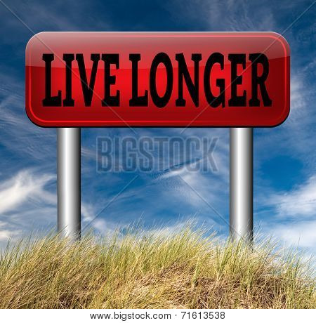 live longer and good health, longevity and anti aging by living and healthy lifestyle
