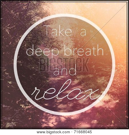 Inspirational Typographic Quote - Take a deep Breath and Relax