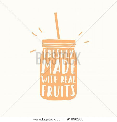 Freshly made with real fruits. Juice or smoothie cup to go