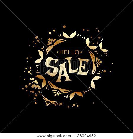 Hello sale golden laben for premium usines products. Hand drawing Lettering at black background