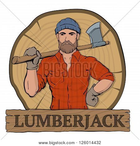 Lumberjack. Rural man holds axe in hands standing on the background the felled tree. Lumbersexual fashion style. Brutal bearded man. poster